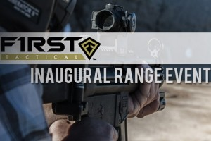 A Report from First Tactical's Inaugural Range Event