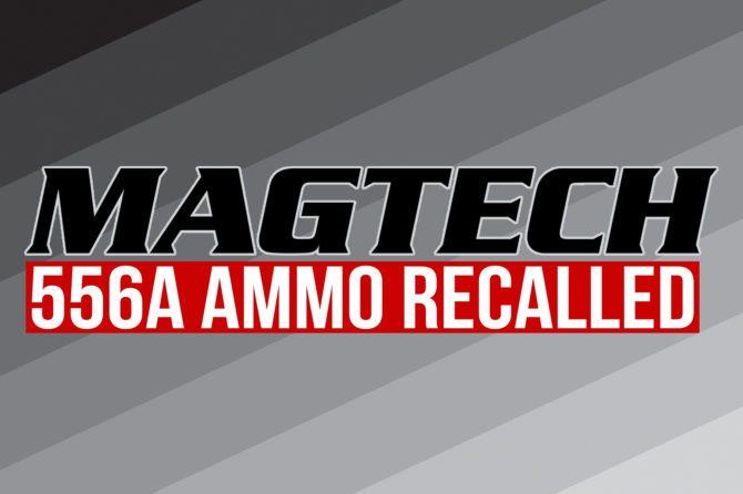 Magtech Recall: Affecting One Lot Of M193 5.56 Ammunition