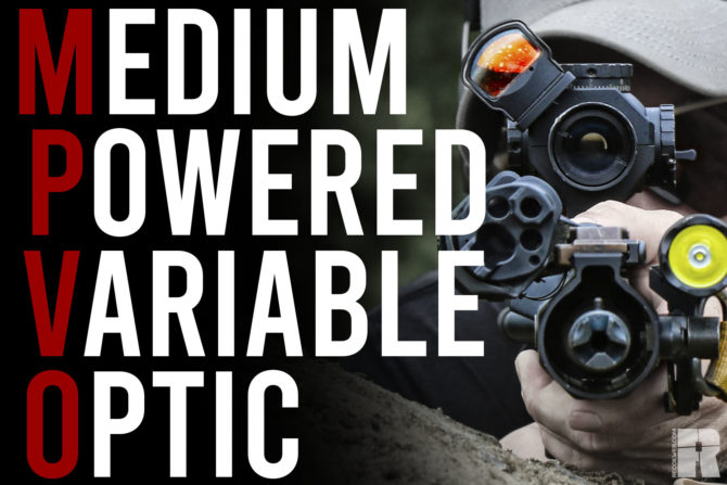 Medium-Powered Variable Optic (MPVO) – The Optic You Don't Know You Need