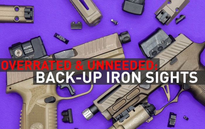 Overrated & Unneeded: Back-Up Iron Sights